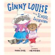 Ginny Louise and the School Showdown by Sauer, Tammi; Munsinger, Lynn, 9781423168539