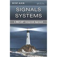 Signals and Systems: A MATLAB« Integrated Approach by Alkin; Oktay, 9781466598539