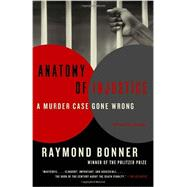 Anatomy of Injustice by BONNER, RAYMOND, 9780307948540