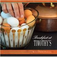 Breakfast at Timothy's by O'Lenic, Timothy, M.D., 9780989788540