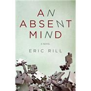 An Absent Mind by Rill, Eric, 9781477828540
