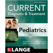 CURRENT Diagnosis and Treatment Pediatrics, Twenty-Third Edition by Hay Jr., William W.; Levin, Myron J.; Deterding, Robin R.; Abzug, Mark J., 9780071848541