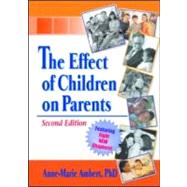 The Effect of Children on Parents, Second Edition by Ambert; Anne Marie, 9780789008541