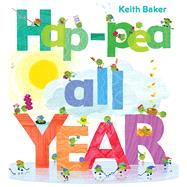 Hap-pea All Year by Baker, Keith; Baker, Keith, 9781481458542