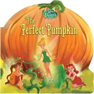 Disney Fairies: The Perfect Pumpkin by Sisler, Celeste, 9780316378543