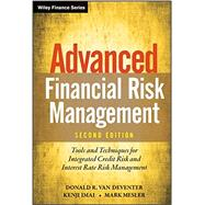 Advanced Financial Risk Management : Tools and Techniques for Integrated Credit Risk and Interest Rate Risk Management by Van Deventer, Donald R.; Imai, Kenji; Mesler, Mark, 9781118278543