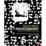 Teaching Photography: Tools for the Imaging Educator by Rand; Glenn, 9781138838543