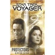 Star Trek: Voyager: Protectors by Beyer, Kirsten, 9781476738543