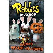 Rabbids Invade Halloween by Lewman, David; Santanach, Tino, 9781481448543