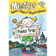 Field Trip: A Branches Book (Missy's Super Duper Royal Deluxe #4) by Nees, Susan, 9780545438544