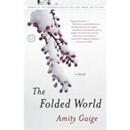 The Folded World by GAIGE, AMITY, 9780812978544