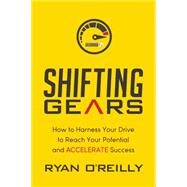 Shifting Gears by O'reilly, Ryan, 9781630478544
