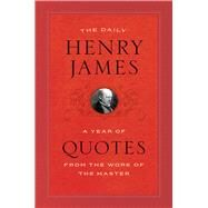 The Daily Henry James by James, Henry; Gorra, Michael, 9780226408545