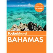 Fodor's Bahamas by FODOR'S TRAVEL GUIDES, 9781101878545