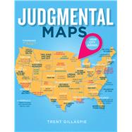 Judgmental Maps Your City. Judged. by Gillaspie, Trent, 9781250068545