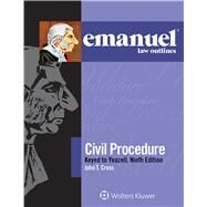 Emanuel Law Outlines for Civil Procedure, Keyed to Yeazell by Cross, John T., 9781454868545