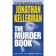 The Murder Book by KELLERMAN, JONATHAN, 9780345508546