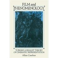 Film and Phenomenology: Towards a Realist Theory of Cinematic Representation by Allan Casebier, 9780521108546