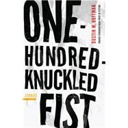 One-hundred-knuckled Fist by Hoffman, Dustin M., 9780803288546