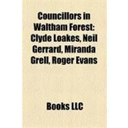 Councillors in Waltham Forest by , 9781158538546