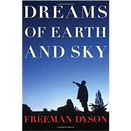 Dreams of Earth and Sky by DYSON, FREEMAN, 9781590178546