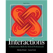 Interactions Collaboration Skills for School Professionals, Enhanced Pearson eText with Loose-Leaf Version -- Access Code Package by Friend, Marilyn; Cook, Lynne, 9780134168548