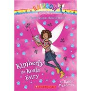 Kimberly the Koala Fairy: A Rainbow Magic Book (The Baby Animal Rescue Fairies #5) A Rainbow Magic Book by Meadows, Daisy, 9780545708548