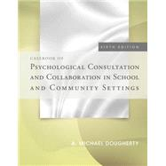 Casebook of Psychological Consultation and Collaboration in School and Community Settings by Dougherty Michael M., 9781285098548