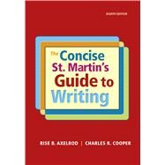 The Concise St. Martin's Guide to Writing by Axelrod, Rise B.; Cooper, Charles R., 9781319058548