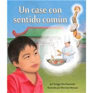 Un case con sentido común/ A Case of Sense by Daemicke, Songju Ma; Bersani, Shennen, 9781628558548