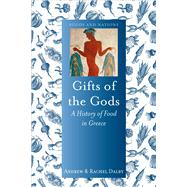 Gifts of the Gods by Dalby, Andrew; Dalby, Rachel, 9781780238548