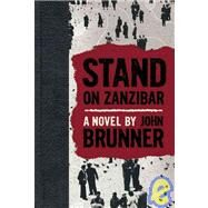 Stand on Zanzibar by Brunner, John, 9781933618548
