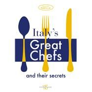 Italy's Great Chefs and Their Secrets by Unknown, 9788854408548