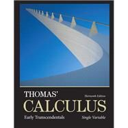 Thomas' Calculus Early Transcendentals, Single Variable by Thomas, George B., Jr.; Weir, Maurice D.; Hass, Joel R., 9780321888549