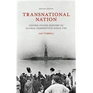 Transnational Nation United States History in Global Perspective since 1789 by Tyrrell, Ian, 9781137338549
