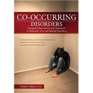 Co-occurring Disorders: Integrated Assessment and Treatment of Substance Use and Mental Disorders by Atkins, Charles, 9781936128549
