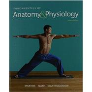 Fundamentals of Anatomy & Physiology, Modified MasteringA&P with eText and Access Card by Martini, Frederic H.; Nath, Judi L.; Bartholomew, Edwin F., 9780133988550