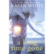 A Long Time Gone by White, Karen, 9780451468550