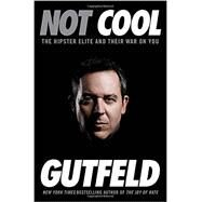 Not Cool by Gutfeld, Greg, 9780804138550