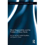 Moral Responsibility and the Problem of Many Hands by van de Poel; Ibo, 9781138838550