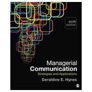 Managerial Communication: Strategies and Applications by Hynes, Geraldine E., 9781483358550