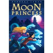 Moon Princess by Laban, Barbara, 9781338118551