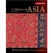History of Asia, A, 7/e by MURPHEY, 9780205168552