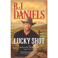 Lucky Shot by Daniels, B.J., 9780373788552