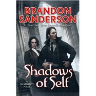 Shadows of Self by Sanderson, Brandon, 9780765378552