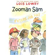 Zooman Sam by Lowry, Lois, 9780544668553