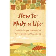 How to Make a Life by Uraneck, Madeline, 9780870208553