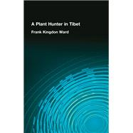 Plant Hunter In Tibet by Ward, 9781138978553