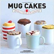 Mug Cakes: Self Melting Cakes Ready in 5 Minutes by Knudsen, Lene; Boutin, Richard, 9781742708553