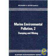 Marine Environmental Pollution Vol. 2 : Dumping and Mining by Geyer, R., 9780444418555